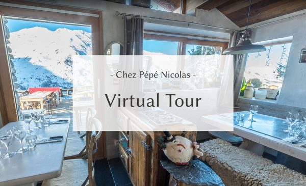 Experience a virtual tour of the mountain restaurant 'Chez Pépé Nicolas' in Les Menuires, 3 Valleys