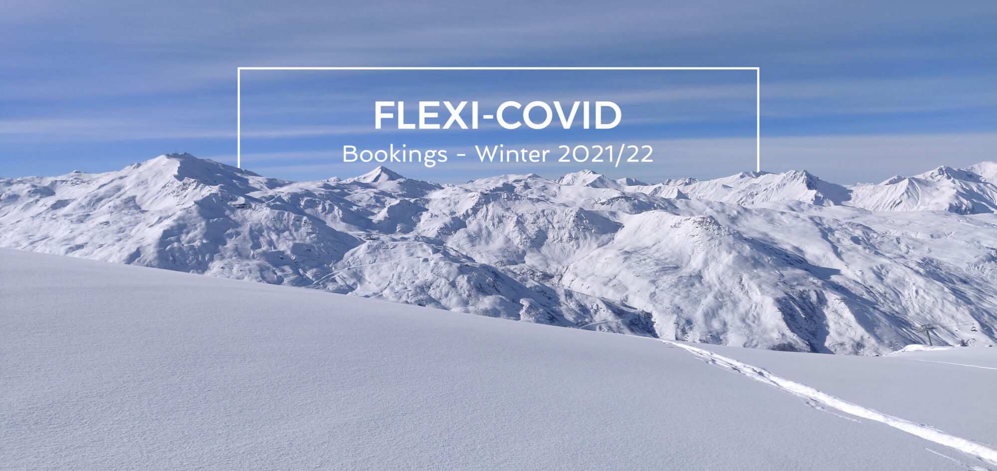 Flexi-Covid booking terms - Winter skiing holidays 2021/22